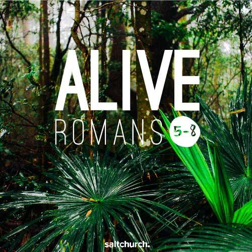 Romans 5-8: Alive