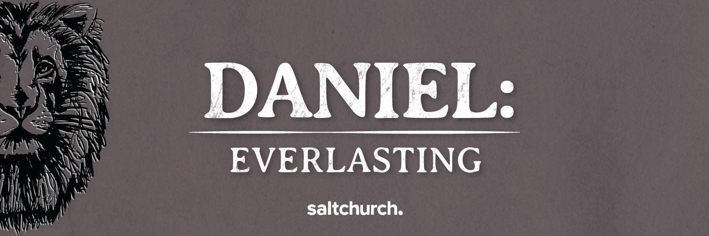 Daniel: Everlasting