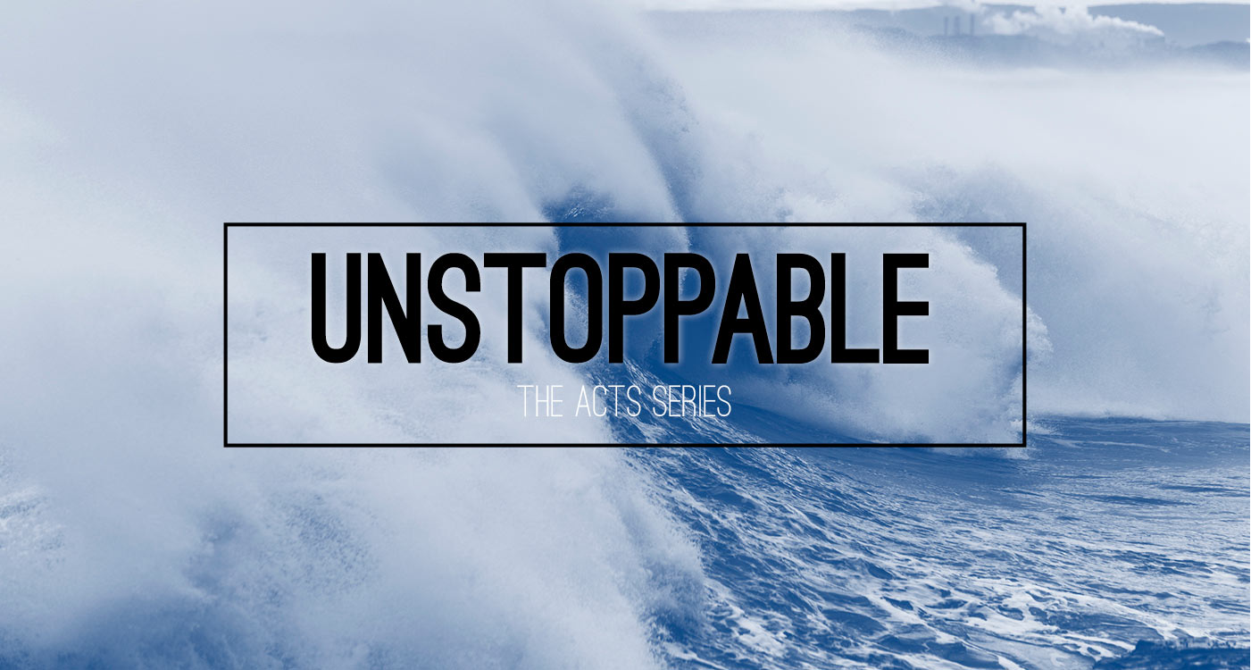 Unstoppable - The Acts series