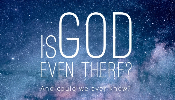 Is God even there?
