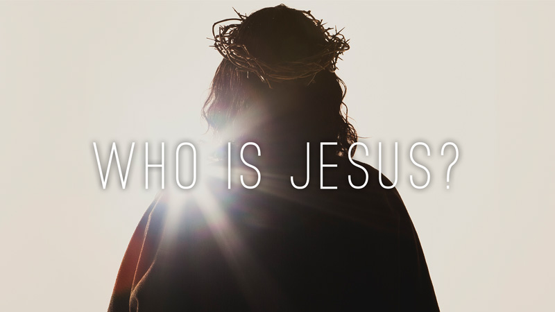 Who is Jesus? Summer Series