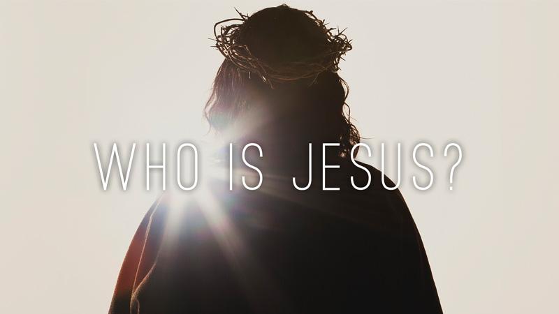 Who is Jesus? Summer Series